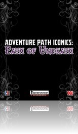 RPG Review - Adventure Path Iconics: Path of Undeath