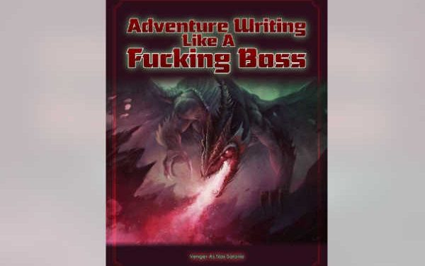 Adventure Writing Like A Fucking Boss – RPG Review