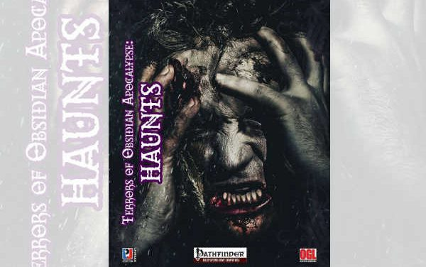 Terrors of Obsidian Apocalypse – Haunts – RPG Review