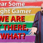 So what? Dear some straight gamer