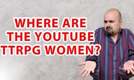 Where are the You Tube women doing TTRPG content?
