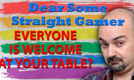 """Everyone is welcome at my table""? For real, Dear Some Straight Gamer?"