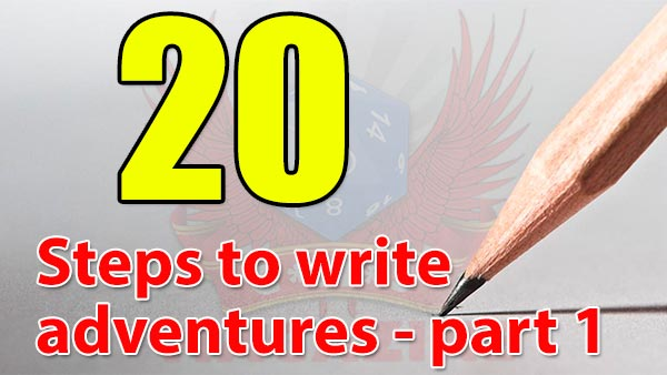 20 steps to writing RPG adventures - steps 1 to 10