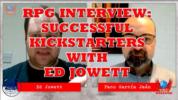 RPG Interview: Successful Kickstarters with Ed Jowett