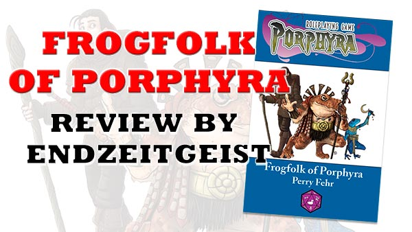 Frogfolk of Porphyra RPG review by Endzeitgeist