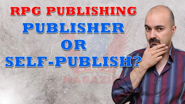 How to publish your #RPG Ep. 3 - Publish or Self-publish