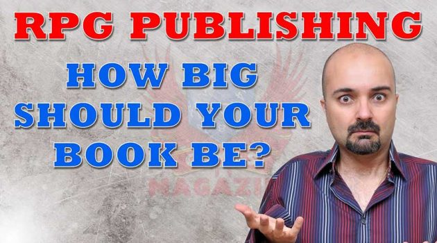 #RPG #PUBLISHING EP4: HOW BIG SHOULD YOUR GAME BE?