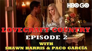 lovecraft country podcast episode two podbean
