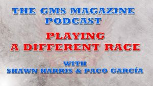 The GMS Magazine Podcast: playing another race