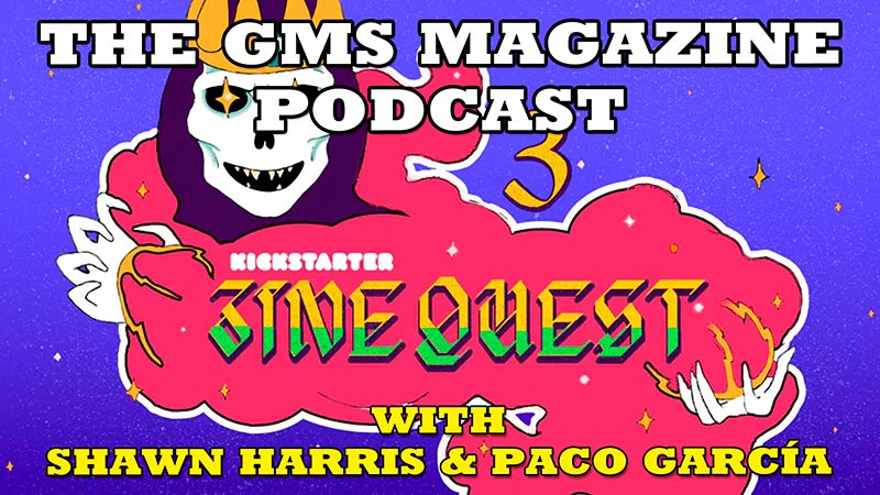 Zinequest and the RPG Indie Scene | The GMS MAGAZINE PODCAST