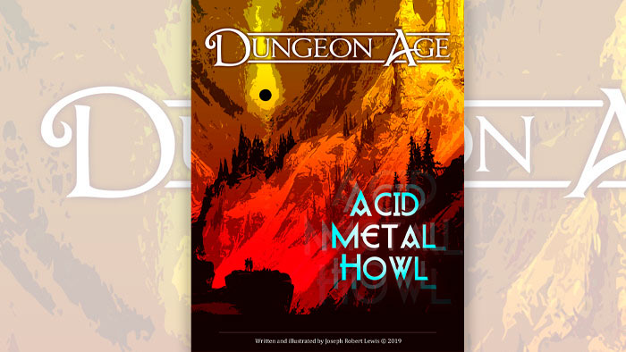 Acid Metal Howl: A Dungeon Age Adventure (5e and OSR versions) From Dungeon Age Adventures