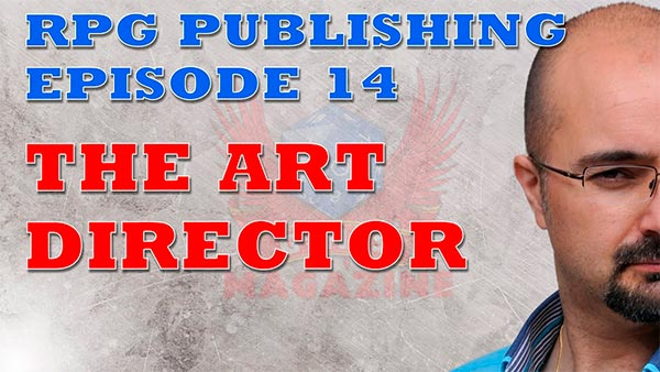 #RPG #Publishing Ep.14: The role of the Art Director
