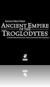 RPG Review - Ancient Empire of the Troglodytes