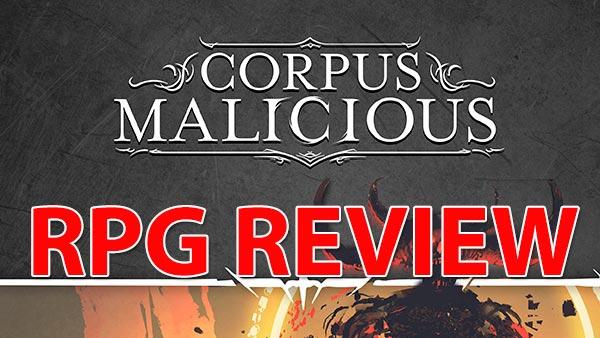 Corpus Malicious – RPG Review