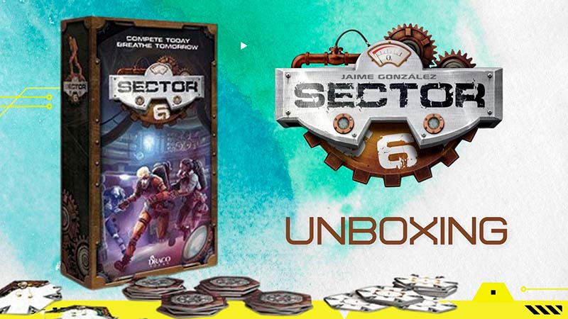 UNBOXING – Sector 6 by Draco Ideas Editorial