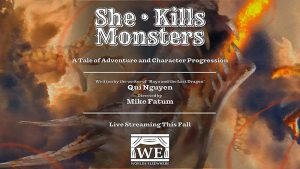 She Kills Monsters, a play by Qui Nguyen directed by Mike Fatum in support of Trans Lifeline and Mermaids UK